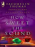 How Sweet the Sound: An Anthology