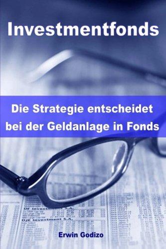Investmentfonds - Die Strategie entscheidet bei der Geldanlage in Fonds