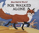 Fox Walked Alone, Barbara Reid, 0807525480
