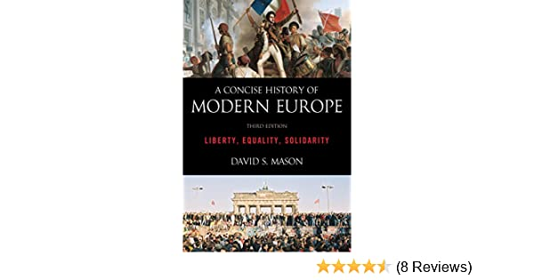 Amazon a concise history of modern europe liberty equality amazon a concise history of modern europe liberty equality solidarity ebook david s mason kindle store fandeluxe Choice Image