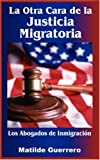 img - for La Otra Cara de La Justicia Migratoria: Los Abogados de Inmigracin (Spanish Edition) book / textbook / text book