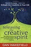 Releasing the Creative Spirit, Dan Wakefield, 1893361365