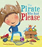 The Pirate Who Said Please, Timothy Knapman, 1609922662