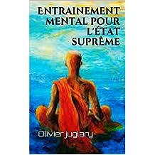 Entraînement mental pour l'état suprême (French Edition)
