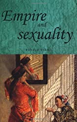 Empire and Sexuality: British Experience (Studies in Imperialism)