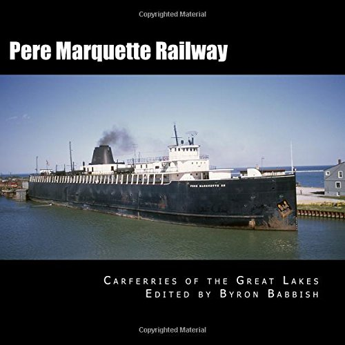 Pere Marquette Railway - Pere Marquette Railway: Carferries of the Great Lakes