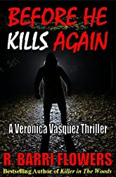 Before He Kills Again (A Veronica Vasquez Thriller Book 1)