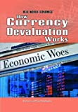 How Currency Devaluation Works, Barbara Hollander, 1448812704