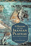 A History of the Iranian Plateau, Parviz Kambin, 1462035442