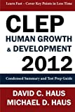 img - for CLEP Human Growth & Development 2012: Condensed Summary and Test Prep Guide book / textbook / text book