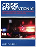 Crisis Intervention 101: De-escalation Steps for Law Enforcement, First Responders and Everyone Else