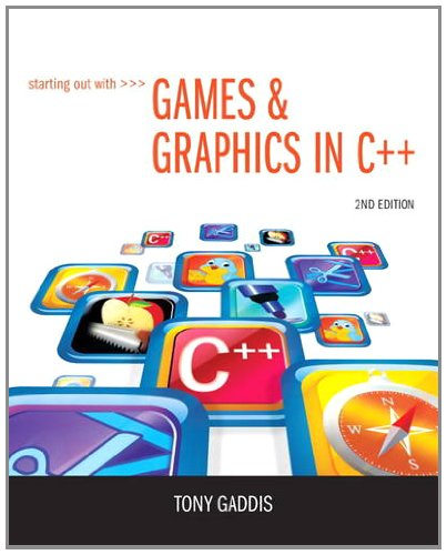 Starting Out with Games & Graphics in C++ (2nd Edition) by Brand: Addison-Wesley