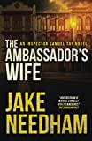 The Ambassador's Wife (The Inspector Tay Novels) (Volume 1)
