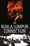 The Kuala Lumpur Connection, Robert Porter, 0595374549