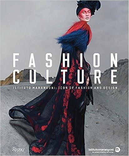 Fashion Culture Istituto Marangoni Icon Of Fashion And Design Morozzi Cristina Fallai Aldo 9780847846696 Amazon Com Books