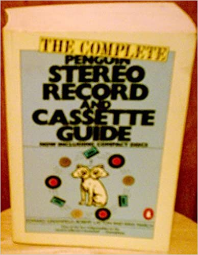 The Complete Penguin Stereo Record and Cassette Guide: Records, Cassettes, and Compact Discs (Penguin Handbooks) by Edward Greenfield (1985-02-05)