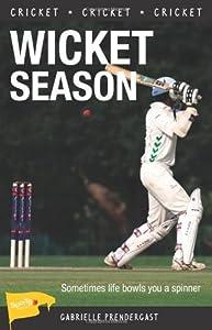 Wicket Season (Sports Stories) by Gabrielle Prendergast (2012-09-06)
