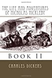 The Life and Adventures of Nicholas Nickleby, Charles Dickens, 1494844702