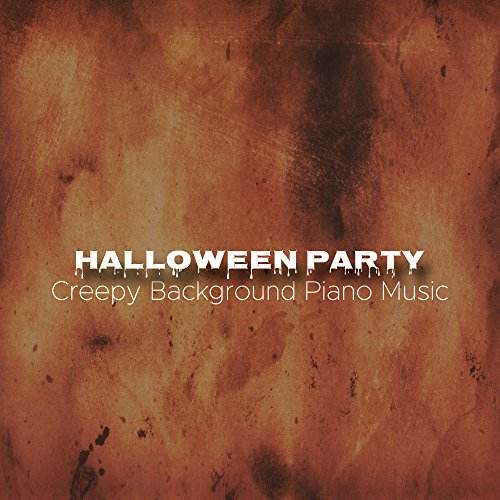 Halloween Party Music: Creepy Background Piano Music to Create a Spooky Atmosphere -