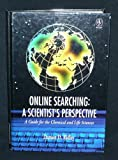 Online Searching : A Scientist's Perspective, Ridley, Damon D., 0471965200