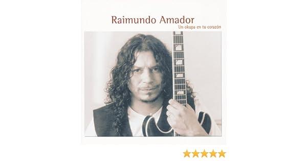 Un Okupa En Tu Corazon: Raimundo Amador: Amazon.es: Música