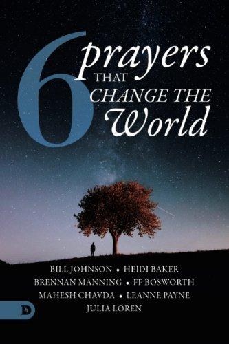 Six Prayers that Change the World