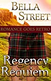 Regency Requiem: Romance Goes Retro (Time Travel By Design Book 3)