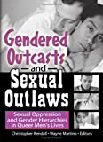 Gendered Outcasts and Sexual Outlaws, Chris Kendall, Wayne Martino, 1560235004