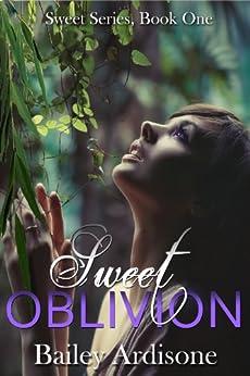 Sweet Oblivion (Sweet Series Book 1) by [Ardisone, Bailey]