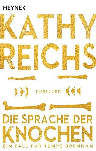 Die Sprache der Knochen: Thriller (Die Tempe-Brennan-Romane, Band 18)