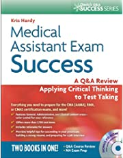 Medical Assistant Exam Success: A Q and A Review Applying Critical Thinking to Test Taking