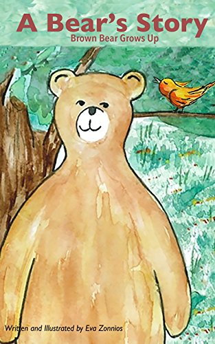 A Bear's Story |  A Picture book story about the environment: Fun Bedtime Story : Baby - 8 years (Eva Zonnios Children's Collection 1)