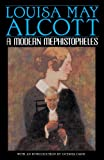 A Modern Mephistopheles, Louisa May Alcott, 0553377957