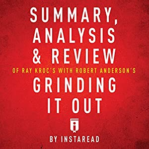 Summary, Analysis & Review of Ray Kroc's Grinding It Out with Robert Anderson by Instaread Audiobook