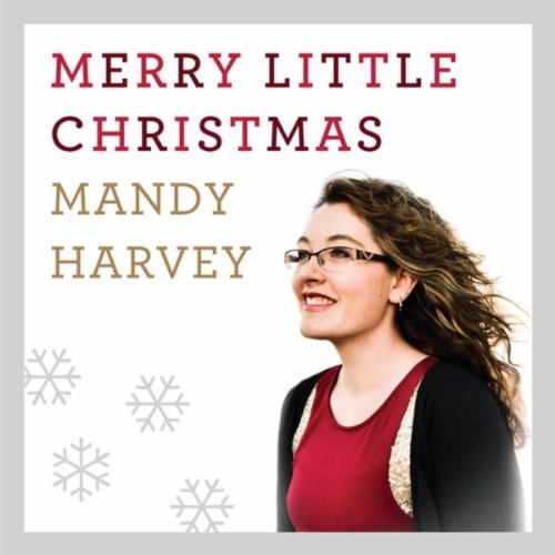 have yourself a merry little christmas by mandy harvey on