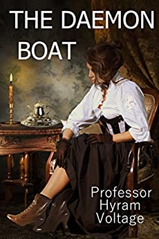 The Daemon Boat: The Education of a Steampunk Spy by [Voltage, Professor Hyram]