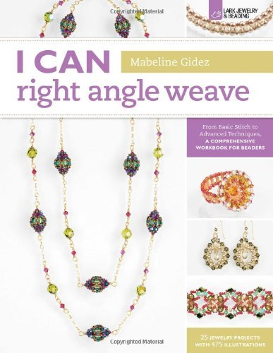 - by Gidez, Mabeline I Can Right Angle Weave: From Basic Stitch to Advanced Techniques, a Comprehensive Workbook for Beaders (I Can Series) (2012) Paperback
