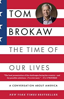 The Time of Our Lives: A conversation about America by [Brokaw, Tom]