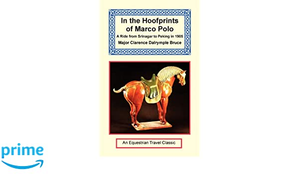 In the Hoofprints of Marco Polo - A Ride from Srinagar to Peking ...