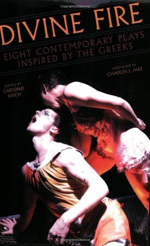 Divine Fire: Eight Contemporary Plays Inspired by the Greeks PDF
