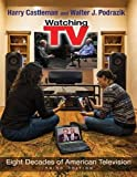 img - for Watching TV: Eight Decades of American Television, Third Edition (Television and Popular Culture) book / textbook / text book