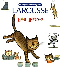 Mi Pequena Enciclopedia: Los Gatos: My Little Encyclopedia: Cats (Spanish Edition) (Spanish) Paperback – December 19, 2007