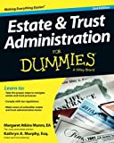 Estate and Trust Administration For Dummies, 2nd Edition