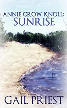 Annie Crow Knoll: Sunrise by [Priest, Gail]