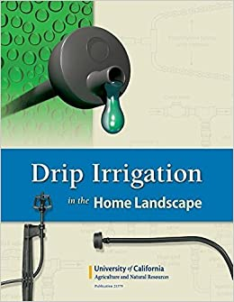Book Drip Irrigation in the Home Landscape by Schwankl, Larry, Prichard, Terry (2015)