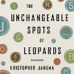 The Unchangeable Spots of Leopards   Kristopher Jansma