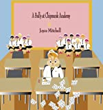 Children: A Bully at Chipmunk Academy (Bedtime stories for kids)(Teach Values kid book) Illustrated Kids fantasy book-Education-Animal Habitats-Early Reader Picture-Beginner Readers Book Collection
