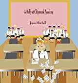 Children: A Bully at Chipmunk Academy (Bedtime stories for kids)(Teaches values book) Illustrated Kids fantasy book-Education-Animal Habitats-Early Reader Picture-Beginner Readers Book Collection