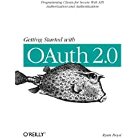 Getting Started with OAuth: Programming Clients for Secure Web API Authorization and Authentication