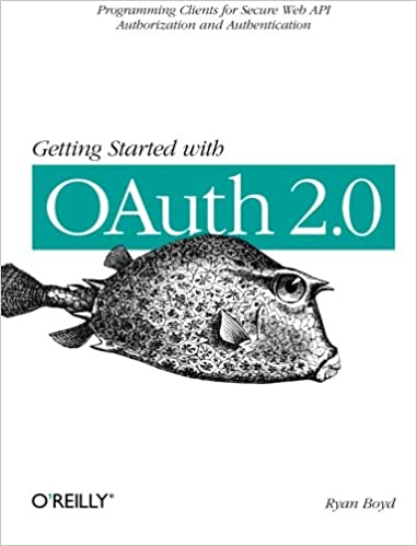 Amazon com: Getting Started with OAuth 2 0: Programming